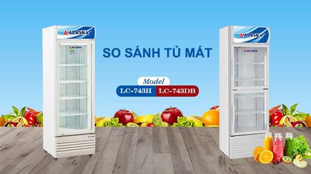 so sánh tủ mát LC-743DB và LC-743H
